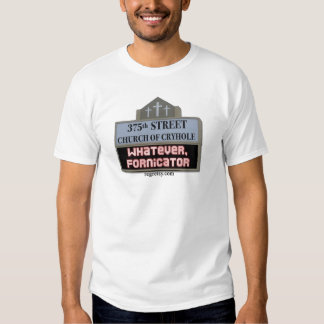 Whatever Fornicator Shirt