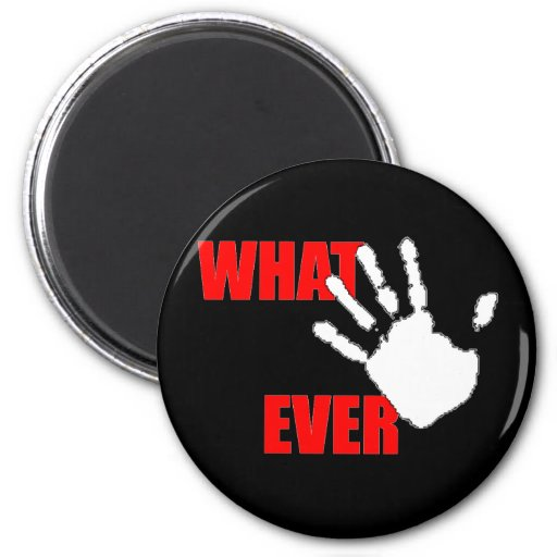 Whatever. Funny and Cynical Insult. Fridge Magnets