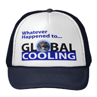 Whatever happend to Global Cooling? Trucker Hat