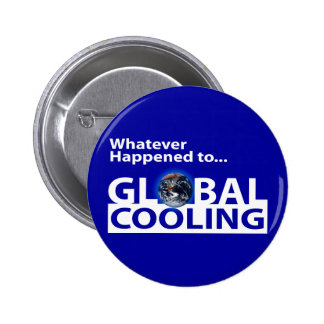 Whatever happend to Global Cooling Pinback Button