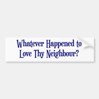 Whatever Happened...  Bumper Sticker