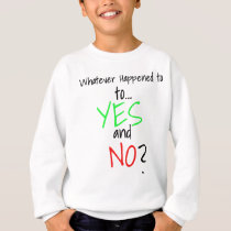 Whatever Happened to YES and No_ Finale white Sweatshirt