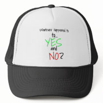 Whatever Happened to YES and No_ Finale white Trucker Hat