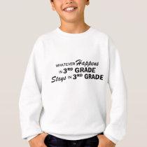 Whatever Happens - 3rd Grade Sweatshirt