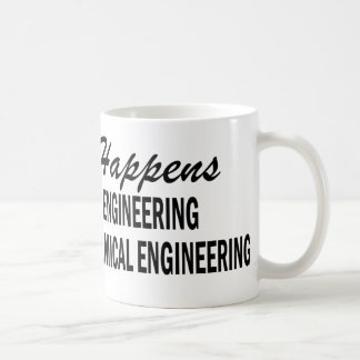 Whatever Happens - Chemical Engineering Classic White Coffee Mug