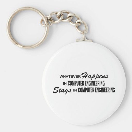 Whatever Happens - Computer Engineering Keychains