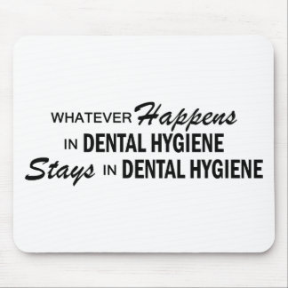 Whatever Happens - Dental Hygiene Mouse Pad