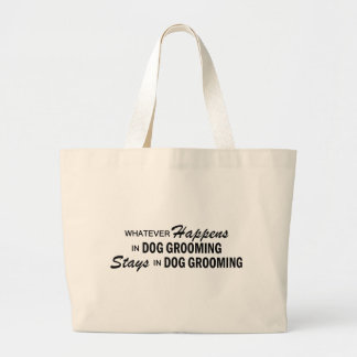 Whatever Happens - Dog Grooming Large Tote Bag