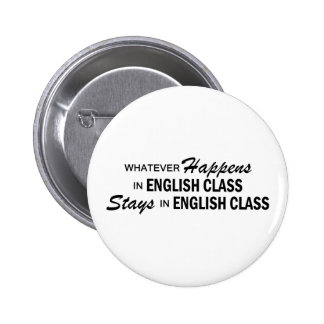 Whatever Happens - English Class 2 Inch Round Button