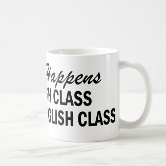 Whatever Happens - English Class Coffee Mug