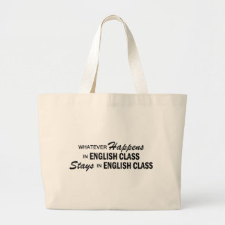 Whatever Happens - English Class Large Tote Bag