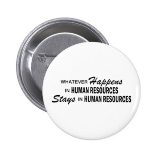 Whatever Happens - Human Resources Pinback Button