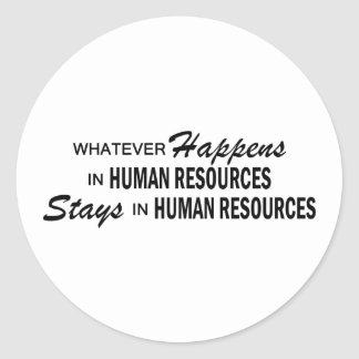 Whatever Happens - Human Resources Classic Round Sticker