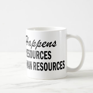 Whatever Happens - Human Resources Coffee Mug