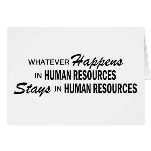 Whatever Happens - Human Resources Greeting Card