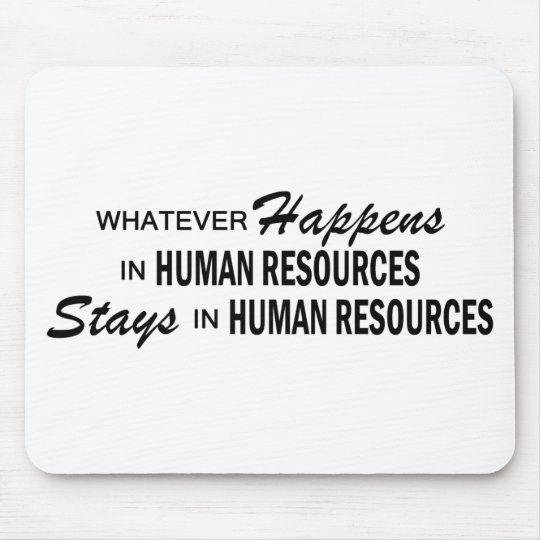Whatever Happens - Human Resources Mouse Pad