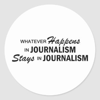 Whatever Happens - Journalism Classic Round Sticker
