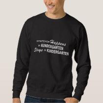 Whatever Happens - Kindergarten Sweatshirt
