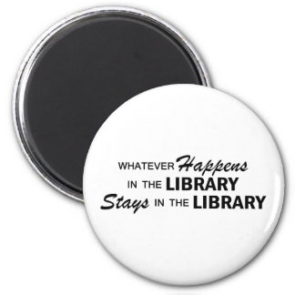 Whatever Happens - Library 2 Inch Round Magnet