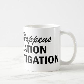 Whatever Happens - Litigation Coffee Mug