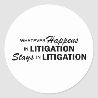 Whatever Happens - Litigation Classic Round Sticker