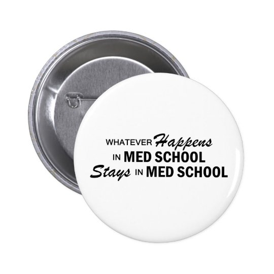 Whatever Happens - Med School Button