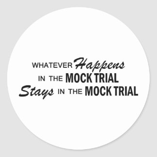 Whatever Happens - Mock Trial Classic Round Sticker