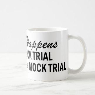 Whatever Happens - Mock Trial Classic White Coffee Mug