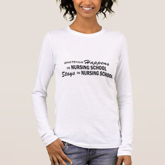 Whatever Happens - Nursing School Long Sleeve T-Shirt