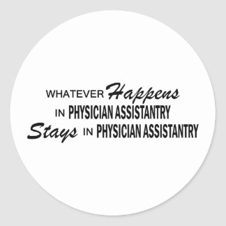 Whatever Happens - Physician Assistantry Classic Round Sticker