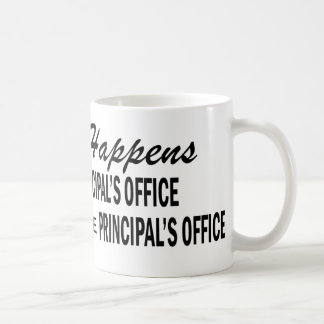 Whatever Happens - Principal's Office Classic White Coffee Mug