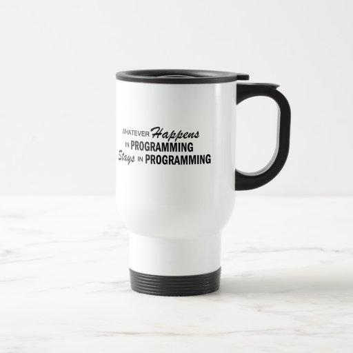 Whatever Happens - Programming Mug