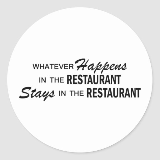 Whatever Happens - Restaurant Round Stickers