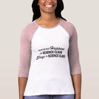 Whatever Happens - Science Class T-Shirt