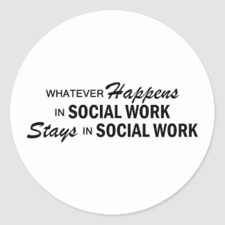Whatever Happens - Social Work Classic Round Sticker