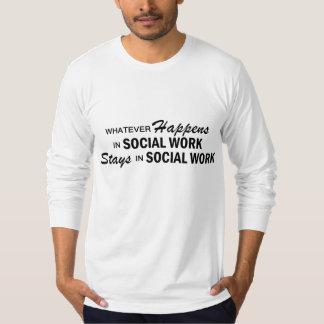 Whatever Happens - Social Work T-Shirt