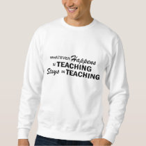 Whatever Happens - Teaching Sweatshirt