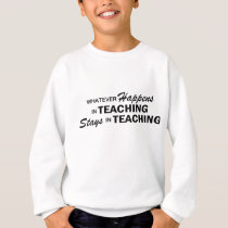 Whatever Happens - Teaching Sweatshirt