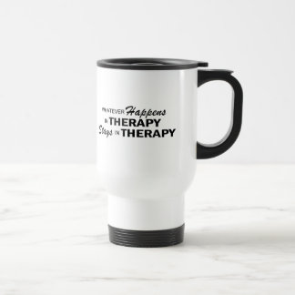 Whatever Happens - Therapy 15 Oz Stainless Steel Travel Mug