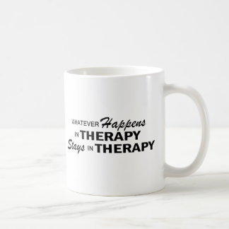 Whatever Happens - Therapy Coffee Mug