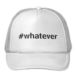Whatever Hashtag Trucker Hat