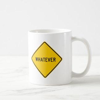 Whatever Highway Sign Coffee Mugs