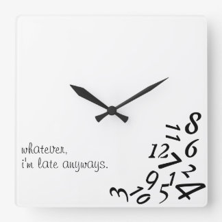 Whatever I m Late Anyways WALL CLOCK CUSTOMIZE