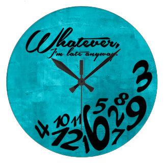 Whatever, I'm late anyway - aqua blue Large Clock