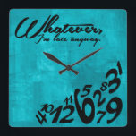 """Whatever, I&#39;m late anyway - aqua blue Square Wall Clock<br><div class=""""desc"""">Aqua blue and black Whatever,  I&#39;m late anyway square clock.   Whatever Wall Clocks.    Round Version!         Custom design / color request accepted. I can also make these in a different language.  Click the contact link below to send me a message.</div>"""