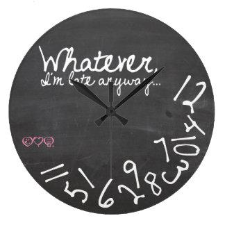 Whatever, I'm Late Anyway - Chalkboard Wall Clocks