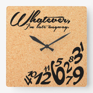 Whatever, I'm late anyway - cork texture Square Wall Clock