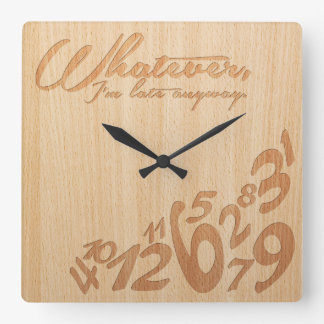 Whatever, I'm late anyway - Faux Engrave Wood Look Square Wallclocks