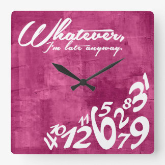 Whatever, I'm late anyway - hot pink Square Wallclocks