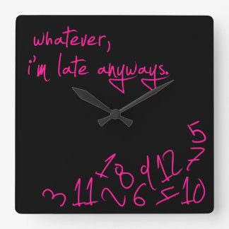 Whatever, I'm late anyway - Hot Pink Clock